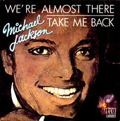 MICHAEL JACKSON - WE'RE ALMOST THERE