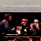 ELTON JOHN - DIONNE WARWICK - That's what friends are