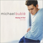 MICHAEL BUBLE - Kissing A Fool