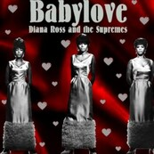 DIANA ROSS - THE SUPREMES - BABY LOVE
