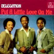DELEGATION - PUT A LITTLE LOVE