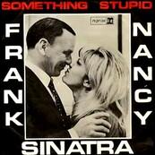 FRANK SINATRA - NANCY SINATRA - SOMETHIN  STUPID