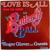 ROGER GLOVER - THE BUTTERFLY BALL - LOVE IS ALL