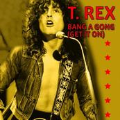 T-REX - BANG A GONG (GET IT ON)