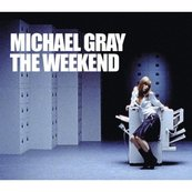 MICKAEL GRAY - The Weekend