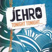 JEHRO - Tonight Tonight...