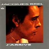 JACQUES BREL - J'ARRIVE