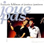 FRANCOIS FELDMAN & JONIECE JAMISON - JOUE PAS