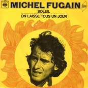 MICHEL FUGAIN - ON LAISSE TOUS UN JOUR