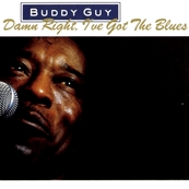 BUDDY GUY - DAMN RIGHT I 'VE GOT THE BLUES