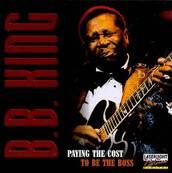 B.B KING - PAYIN THE COST TO BE THE BOSS