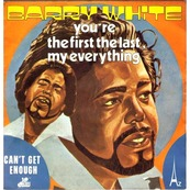 BARRY WHITE - You're the first the last my everything