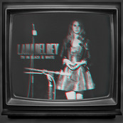 LANA DEL REY - TV In Black & White