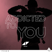AVICII - Addicted To You