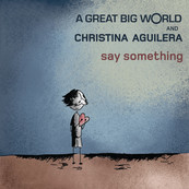 CHRISTINA AGUILERA - A GREAT BIG WORLD - Say Something