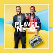 FLAVEL & NETO - Bam Bam Bam