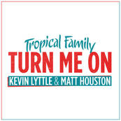 NRJ-KEVIN LYTTLE - MATT HOUST-Turn Me On