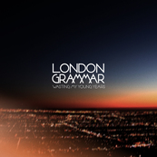 NRJ-LONDON GRAMMAR-Wasting My Young Years