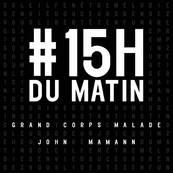 NRJ-JOHN MAMANN-GRAND CORPS M-15h Du Matin