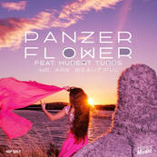NRJ-PANZER FLOWER-We Are Beautiful
