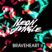 NRJ-NEON JUNGLE-Braveheart