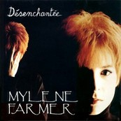Chrie FM-MYLENE FARMER-DESENCHANTEE