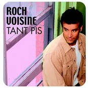Chérie FM-ROCH VOISINE-TANT PIS