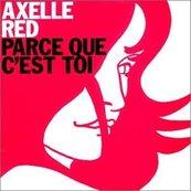 Chérie FM-AXELLE RED-PARCE QUE C'EST TOI