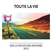 Chérie FM-LES ENFOIRES-TOUTE LA VIE