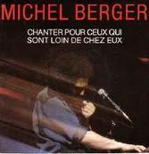 Chérie FM-MICHEL BERGER-CHANTER POUR CEUX QUI SONT LOIN DE CHEZ EUX