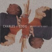 Chérie FM-CHARLES & EDDIE-WOULD I LIE TO YOU