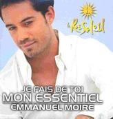 Chérie FM-EMMANUEL MOIRE-JE FAIS DE TOI MON ESSENTIEL