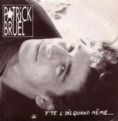 Chrie FM-PATRICK BRUEL-J'TE L'DIS QUAND MEME
