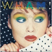 Chérie FM-WHAM-WAKE ME UP BEFORE YOU GO-GO