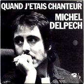 Nostalgie-MICHEL DELPECH-QUAND J'ETAIS CHANTEUR