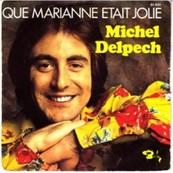 Nostalgie-MICHEL DELPECH-QUE MARIANNE ETAIT JOLIE