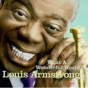 Nostalgie-LOUIS ARMSTRONG-WHAT A WONDERFUL WORLD