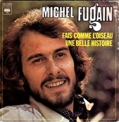 Nostalgie-MICHEL FUGAIN-FAIS COMME L'OISEAU