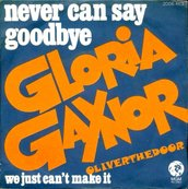 Nostalgie-GLORIA GAYNOR-NEVER CAN SAY GOODBYE