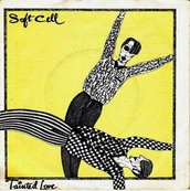 Nostalgie-SOFT CELL-TAINTED LOVE
