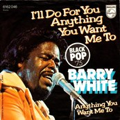 Nostalgie-BARRY WHITE-I'LL DO FOR YOU ANYTHING YOU WANT ME TO