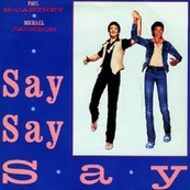 Nostalgie-PAUL MC CARTNEY/MICHAEL J-SAY SAY SAY