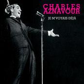Nostalgie-CHARLES AZNAVOUR-JE M'VOYAIS DEJA