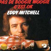 Nostalgie-EDDY MITCHELL-PAS DE BOOGIE WOOGIE