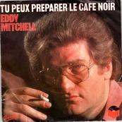 Nostalgie-EDDY MITCHELL-TU PEUX PREPARER LE CAFE NOIR