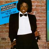Nostalgie-MICHAEL JACKSON-DON'T STOP TIL YOU GET ENOUGH
