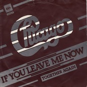 Nostalgie-CHICAGO-IF YOU LEAVE ME NOW