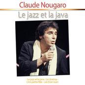 Nostalgie-CLAUDE NOUGARO-LE JAZZ ET LA JAVA