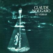 Nostalgie-CLAUDE NOUGARO-TU VERRAS