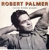 Nostalgie-ROBERT PALMER-EVERY KINDA PEOPLE